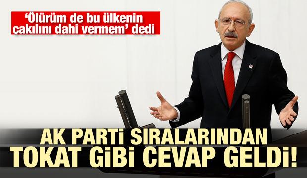 Kılıçdaroğlu'nun sözlerine AK Parti sıralarından tokat gibi cevap